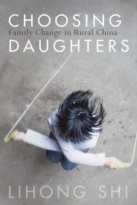 "Cover of Lihong Shi's book ""Choosing Daughters: Family Change in Rural China"""