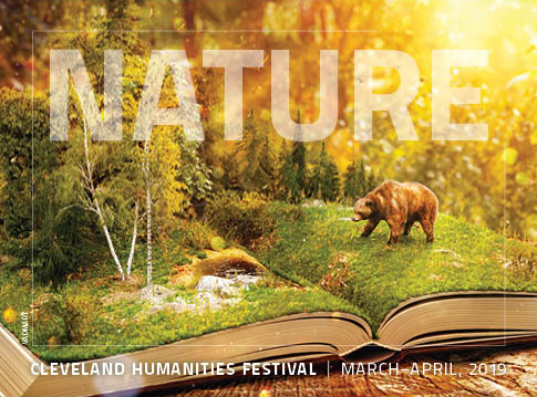 """Photo showing a nature scene with a bear on book pages and the word """"Nature"""" and """"Cleveland Humanities Festival March-April 2019"""" over top"""