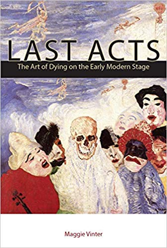 "Photo of the cover of Maggie Vinter's book, ""Last Acts: The Art of Dying on the Early Modern Stage"""