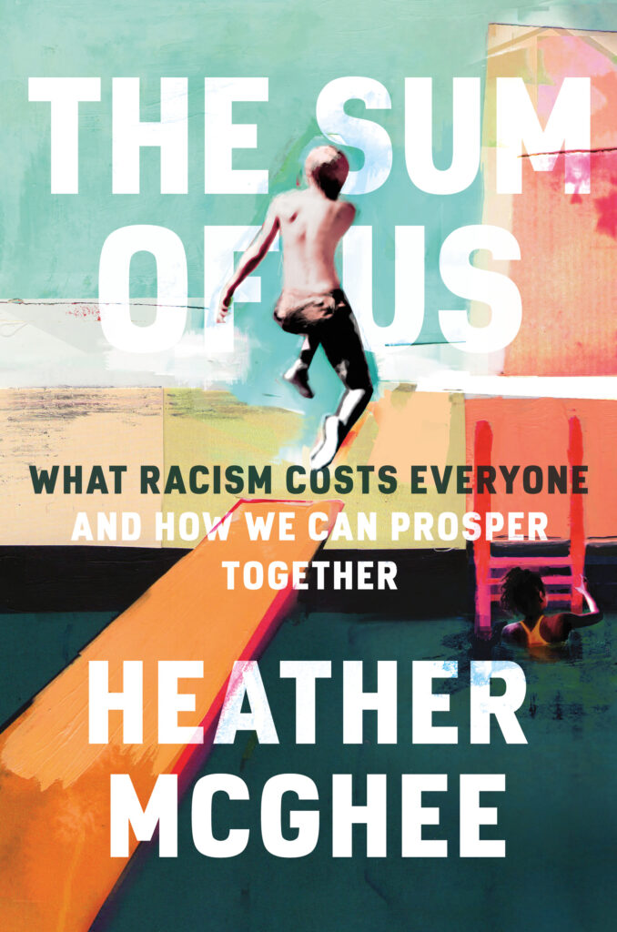 Photo of book cover, The Sum of Us: What Racism Costs Everyone And How We Can Prosper Together